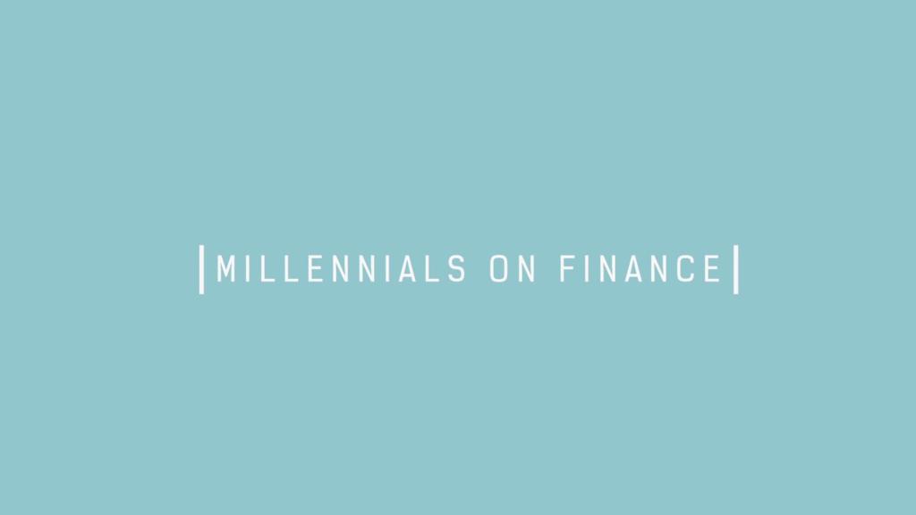 Title reading: Millennials on Finance.